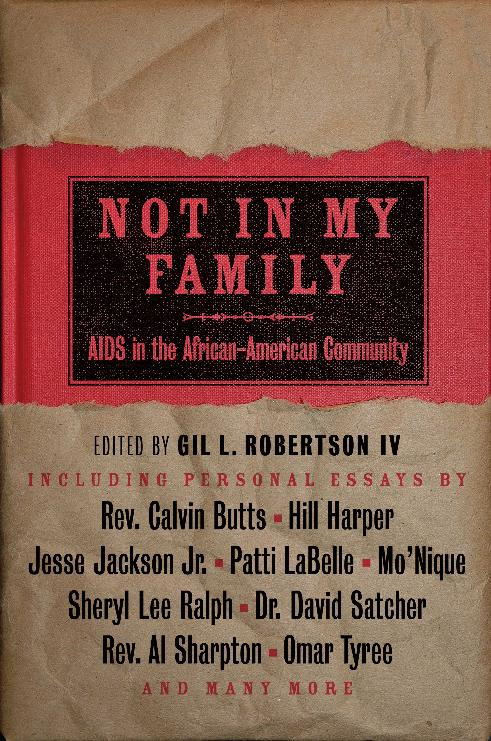 Not In My Family: AIDS in the African American Community by Gil Robertson