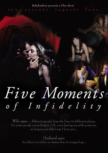 Five Moments Of Infidelity.