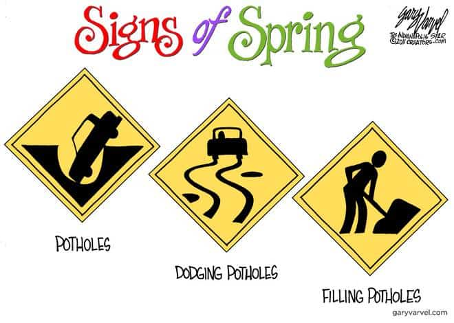 Potholes are the first sign of Spring