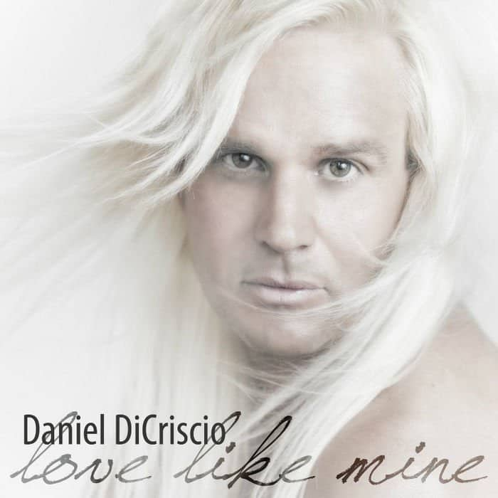 Daniel DiCriscio LOVE LIKE MINE.
