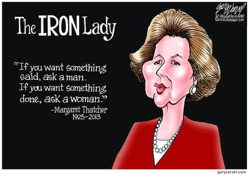 If You Want Something Said, Ask A Man. If You Want Something Done, Ask A Woman - Margaret Thatcher - 1925-2013