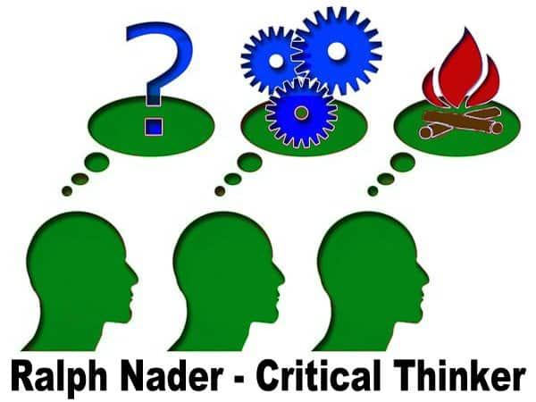 ralph nader critical thinking