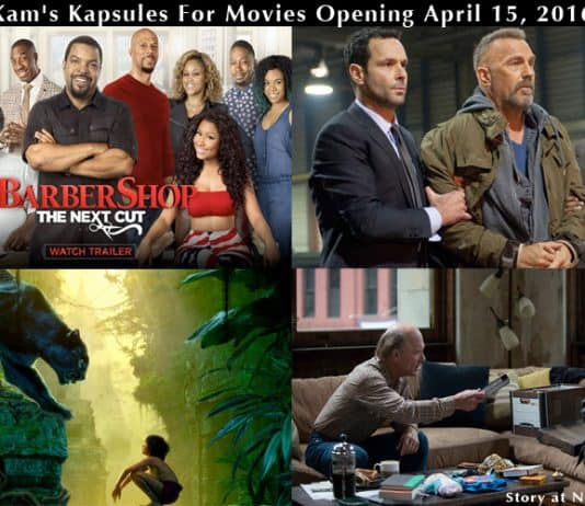 Kam's Kapsules For Movies Opening April 15, 2016.