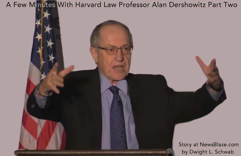 a few minutes with harvard law professor alan dershowitz part two.