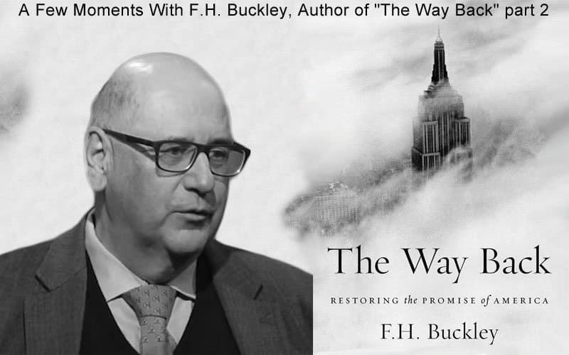 "A Few Moments With F.H. Buckley, Author of ""The Way Back"" part 2"