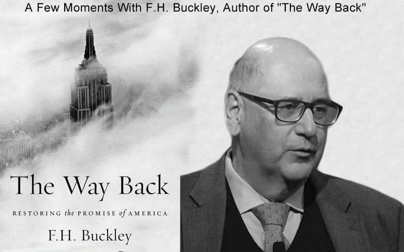 """A Few Moments With F.H. Buckley, Author of """"The Way Back"""""""