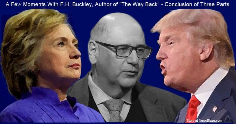 FH Buckley, Hillary Clinton, Donald Trump.