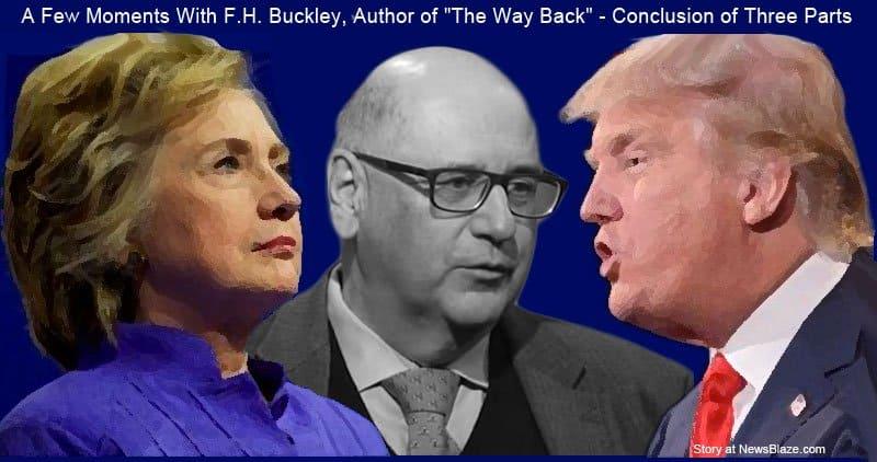 FH Buckley, Hillary Clinton, Donald Trump.