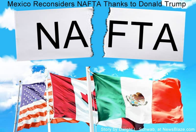 Mexico Reconsiders NAFTA Thanks to Donald Trump.