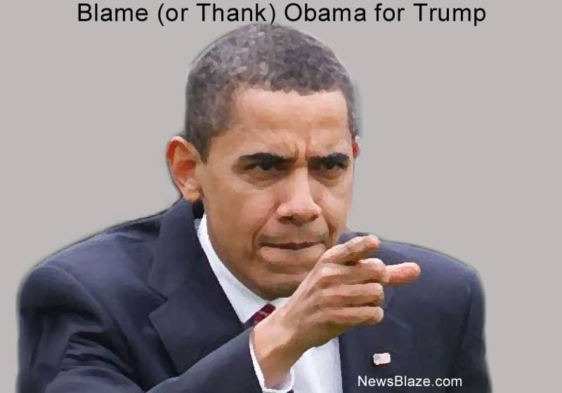 Blame or Thank Obama for Trump.