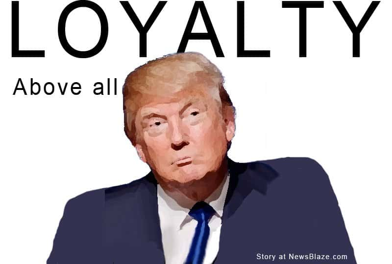 donald trump loyalty above all.