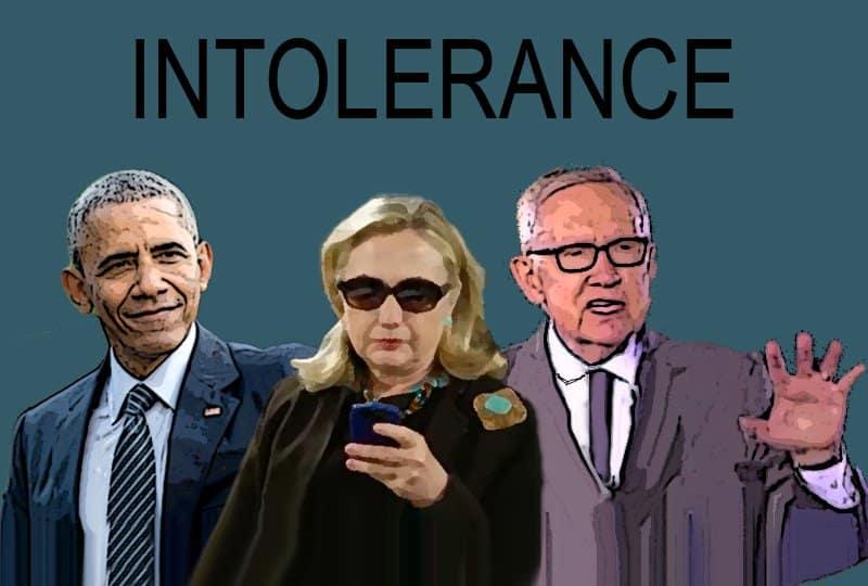 Intolerance: intolerant progressives.