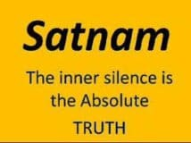 Satnam - The Inner Silence is The Absolute Truth