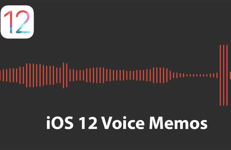 voice memos ios 12