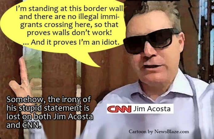 walls dont work, says jim acosta, standing next to a wall where there are no illegals crossing.
