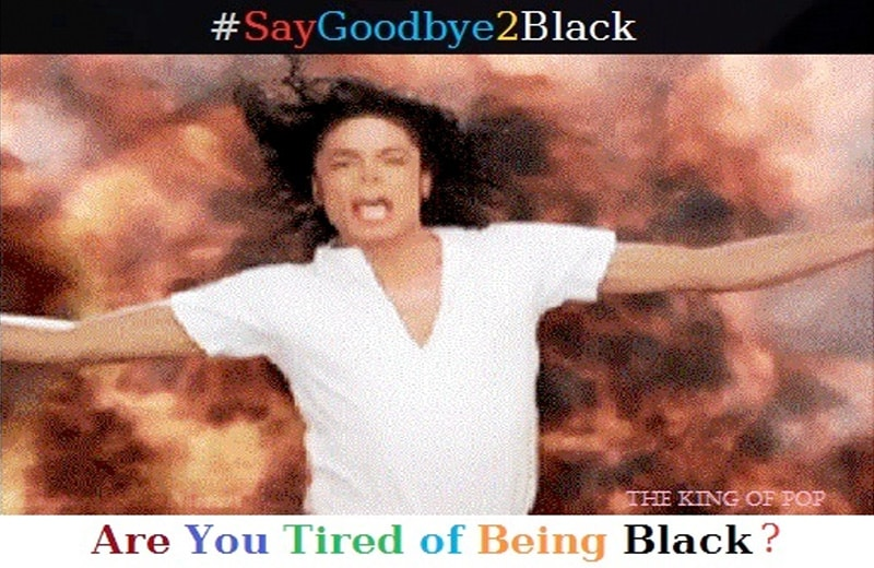 Michael Jackson, are you tired of being black? #SayGoodbye2Black
