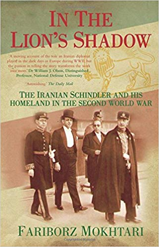 Dr. Mokhtari book, In the Lion's Shadow: The Iranian Schindler and His Homeland in the Second World War