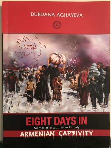 Cover of the book 'Eight Days In Armenian Captivity: Memories of a Girl from Khojaly' - Photo credit Nurit Greenger