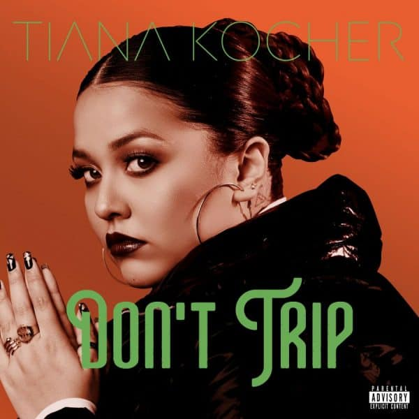 'Don't Trip' from Tiana Kocher Out Now 1